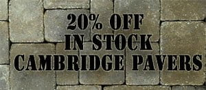 20% Off In Stock Cambridge Pavers